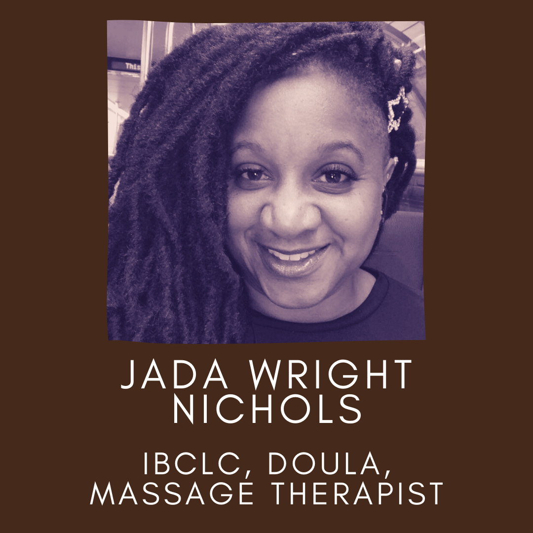 Headshot Picture of Jada Wright Nichols, IBCLC, Doula, and Massage Therapist. Panellists of the un·Packing Convos Series Workshop