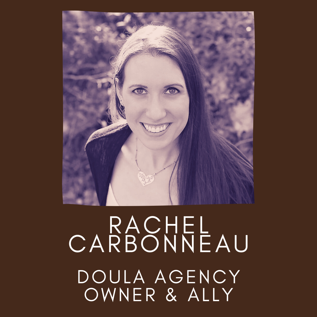 Headshot Picture of Rachel Carbonneau, Doula Agency Owner and Ally. Panellists of the un·Packing Convos Series Workshop