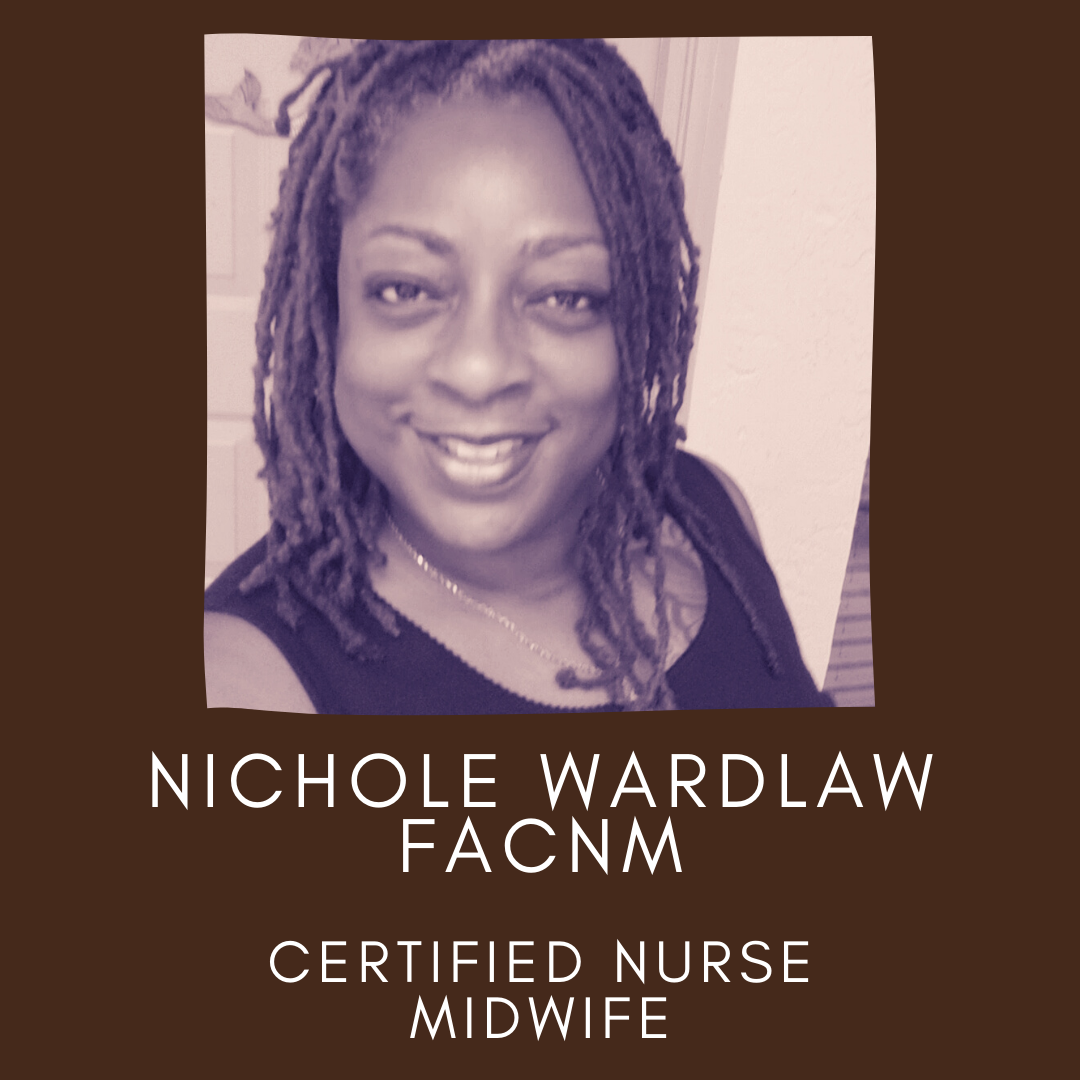 Headshot Picture of Nichole Wardlaw FACNM, Certified Nurse Midwife. Panellists of the un·Packing Convos Series Workshop