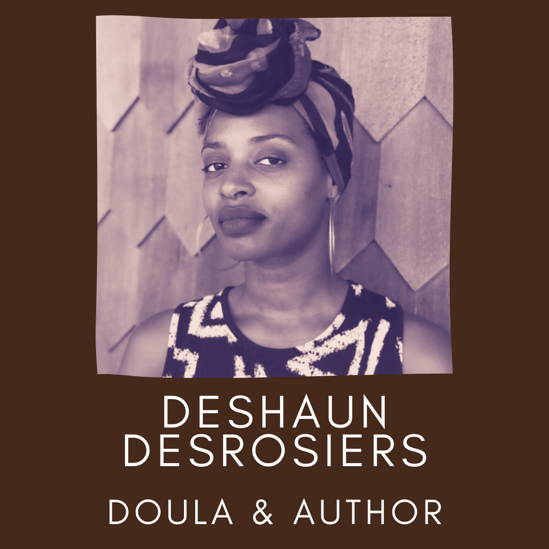 Headshot Picture of Deshaun Desrosiers, Doula, Student Midwife, and Author. Panellists of the un·Packing Convos Series Workshop